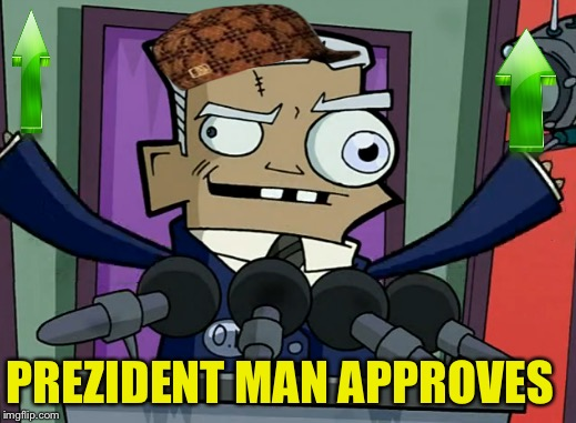 PREZIDENT MAN APPROVES | made w/ Imgflip meme maker