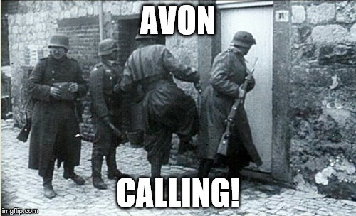 AVON CALLING! | image tagged in hiding jews | made w/ Imgflip meme maker