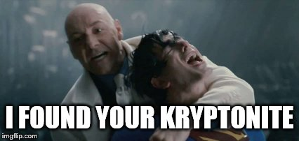 R.I.P Kevin Spacey's career  | I FOUND YOUR KRYPTONITE | image tagged in memes,kevin spacey,pervert,scumbag hollywood,superman,kryptonite | made w/ Imgflip meme maker