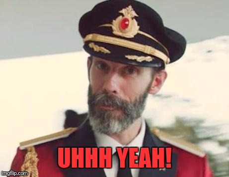 Captain obvious | UHHH YEAH! | image tagged in captain obvious | made w/ Imgflip meme maker
