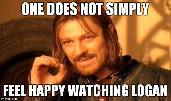 One Does Not Simply Meme | ONE DOES NOT SIMPLY FEEL HAPPY WATCHING LOGAN | image tagged in memes,one does not simply | made w/ Imgflip meme maker