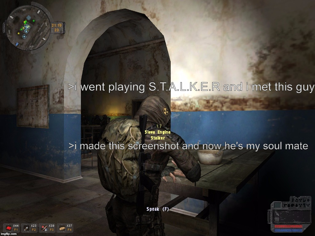 XRay Engine - the best engine. | >i went playing S.T.A.L.K.E.R and i met this guy >i made this screenshot and now he's my soul mate | image tagged in stalker,slav,cheeki breeki,xray,engine,best meme | made w/ Imgflip meme maker
