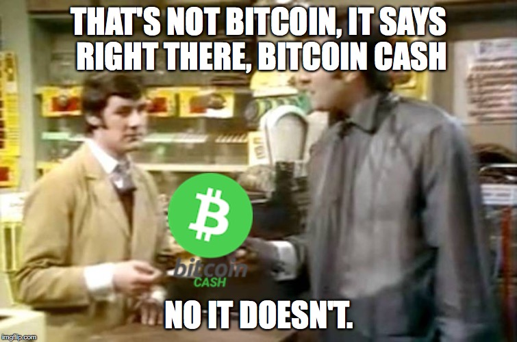Monty python dead parrot | THAT'S NOT BITCOIN, IT SAYS RIGHT THERE, BITCOIN CASH NO IT DOESN'T. | image tagged in monty python dead parrot | made w/ Imgflip meme maker