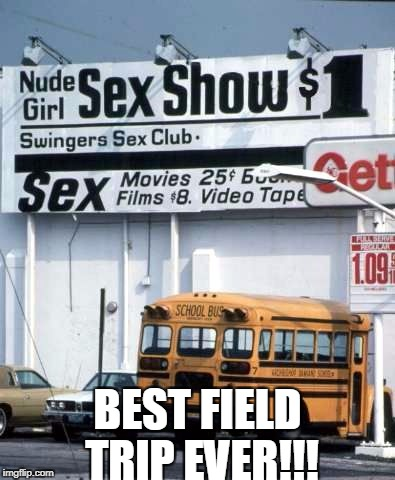 School Bus  | BEST FIELD TRIP EVER!!! | image tagged in school bus show,bus,school bus,school | made w/ Imgflip meme maker