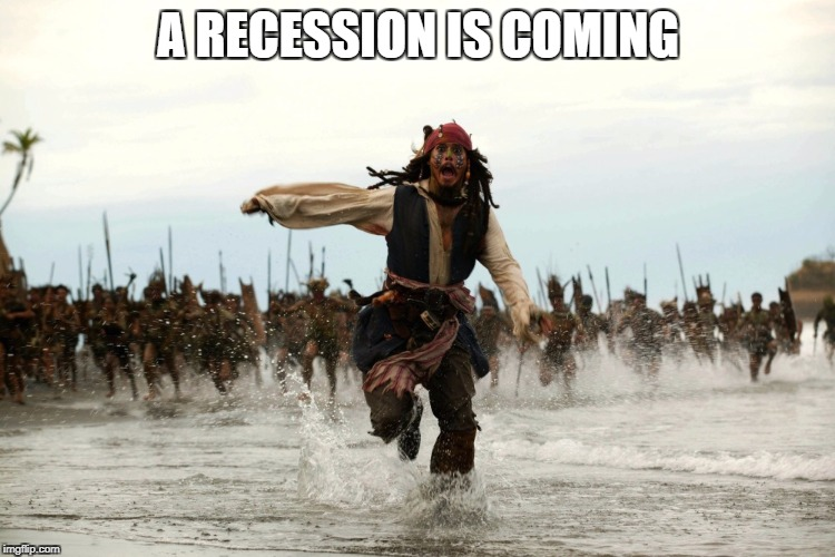 captain jack sparrow running | A RECESSION IS COMING | image tagged in captain jack sparrow running | made w/ Imgflip meme maker