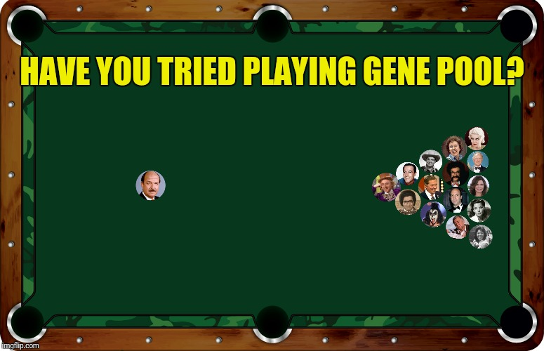 HAVE YOU TRIED PLAYING GENE POOL? | made w/ Imgflip meme maker