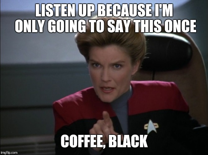 Janeway & the Power of Coffee - Imgflip