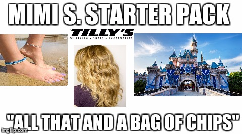 "Starter Pack | MIMI S. STARTER PACK ""ALL THAT AND A BAG OF CHIPS"" 