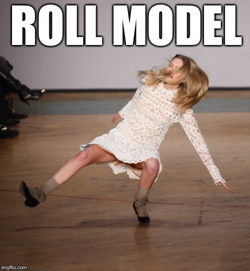 Slip and slide runway... | ROLL MODEL | image tagged in role model,donald trump | made w/ Imgflip meme maker