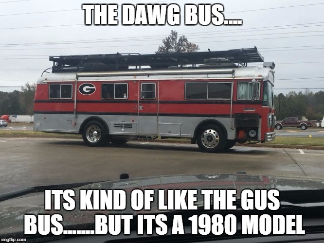 THE DAWG BUS.... ITS KIND OF LIKE THE GUS BUS.......BUT ITS A 1980 MODEL | made w/ Imgflip meme maker
