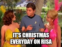 IT'S CHRISTMAS EVERYDAY ON RISA | made w/ Imgflip meme maker