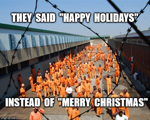 "the price of free speech | THEY  SAID  ""HAPPY  HOLIDAYS"" INSTEAD  OF  ""MERRY  CHRISTMAS"" 
