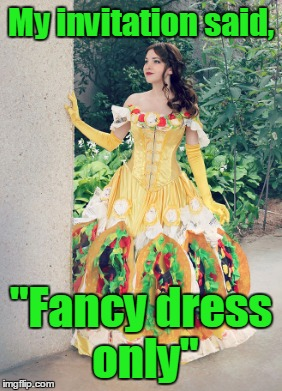 "My invitation said, ""Fancy dress only"" 
