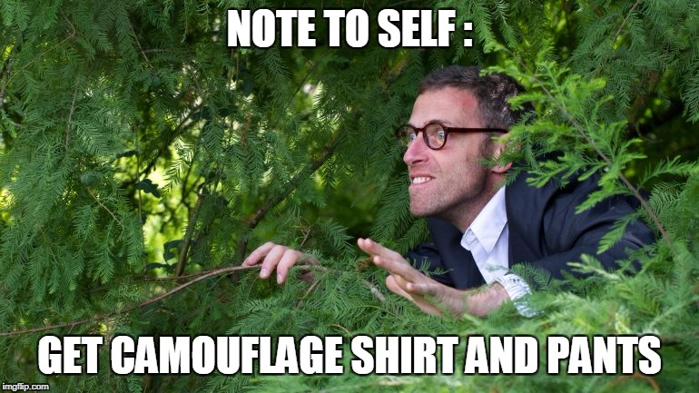 NOTE TO SELF : GET CAMOUFLAGE SHIRT AND PANTS | made w/ Imgflip meme maker