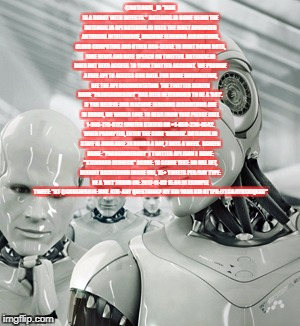 "Robots Meme | @BOTLOGIC_IO ""MAN IS A ROBOT WITH DEFECTS.""  BOTLOGIC.IO HOME USING THE BOTLOGIC.IO API BOTLOGIC.IO USES THE MOST ADVANCED ARTIFICIAL INTELL 