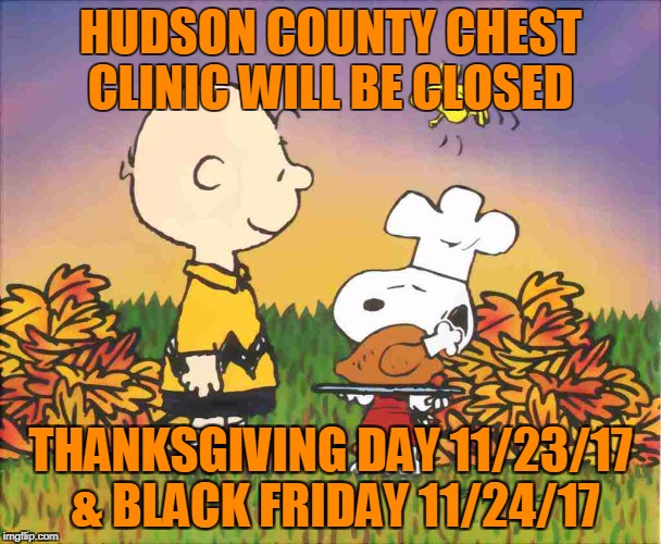 HUDSON COUNTY CHEST CLINIC WILL BE CLOSED THANKSGIVING DAY 11/23/17 & BLACK FRIDAY 11/24/17 | image tagged in peanuts turkey | made w/ Imgflip meme maker