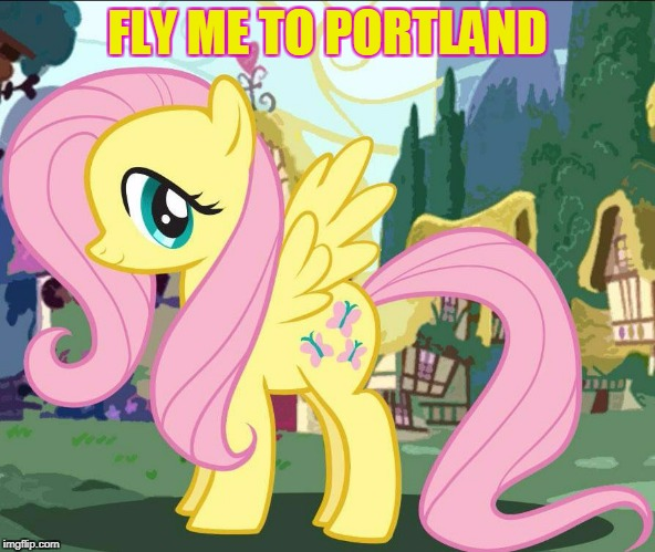 FLY ME TO PORTLAND | made w/ Imgflip meme maker