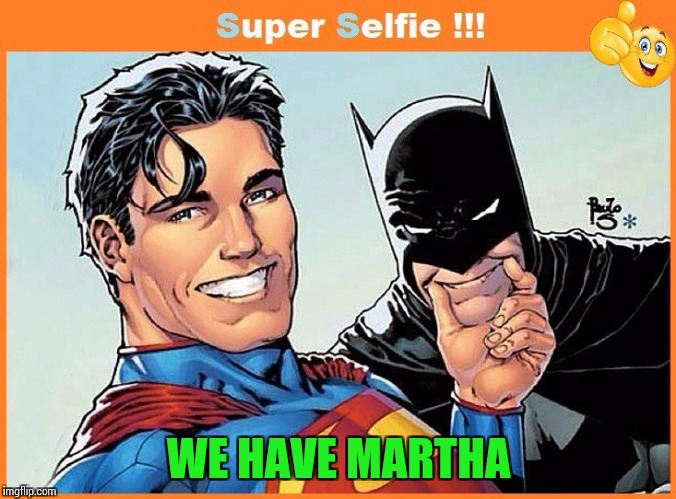 WE HAVE MARTHA | made w/ Imgflip meme maker