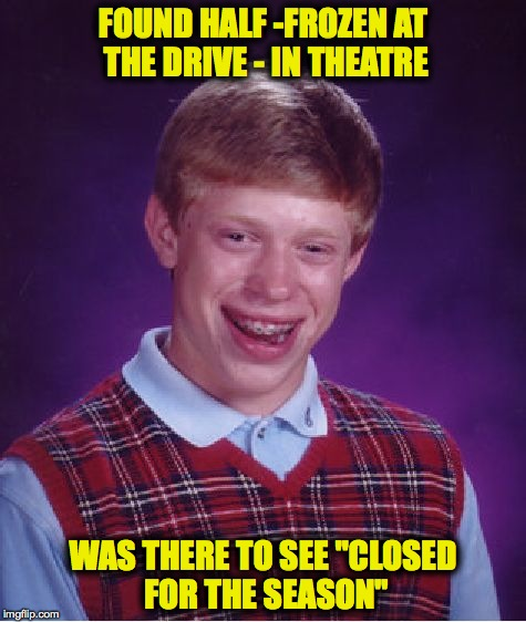 "BLB Goes To The Movies | FOUND HALF -FROZEN AT THE DRIVE - IN THEATRE WAS THERE TO SEE ""CLOSED FOR THE SEASON"" 