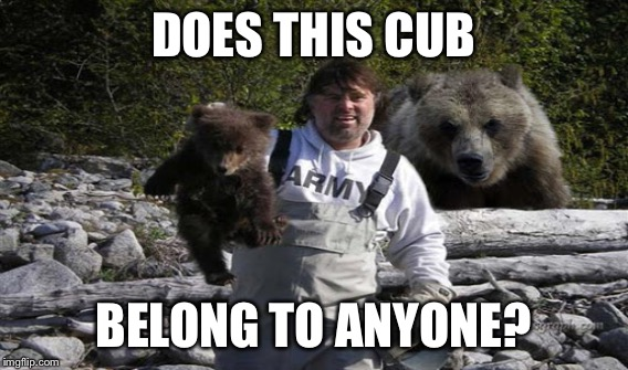 DOES THIS CUB BELONG TO ANYONE? | made w/ Imgflip meme maker