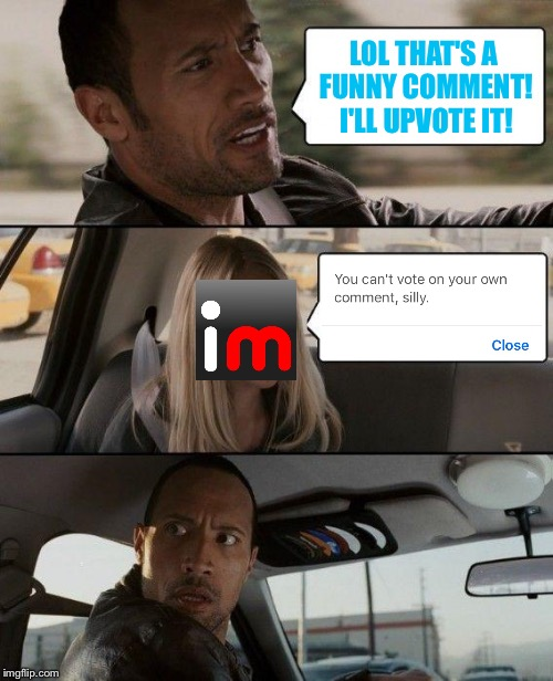 When you come across the funniest comment ever! | LOL THAT'S A FUNNY COMMENT! I'LL UPVOTE IT! | image tagged in memes,the rock driving,that moment when,imgflip,comments,upvotes | made w/ Imgflip meme maker