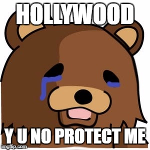 Y U No Pedobear | HOLLYWOOD Y U NO PROTECT ME | image tagged in sad pedobear,hollywood,scandel,sex,pedophilia | made w/ Imgflip meme maker