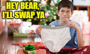 HEY BEAR, I'LL SWAP YA | made w/ Imgflip meme maker