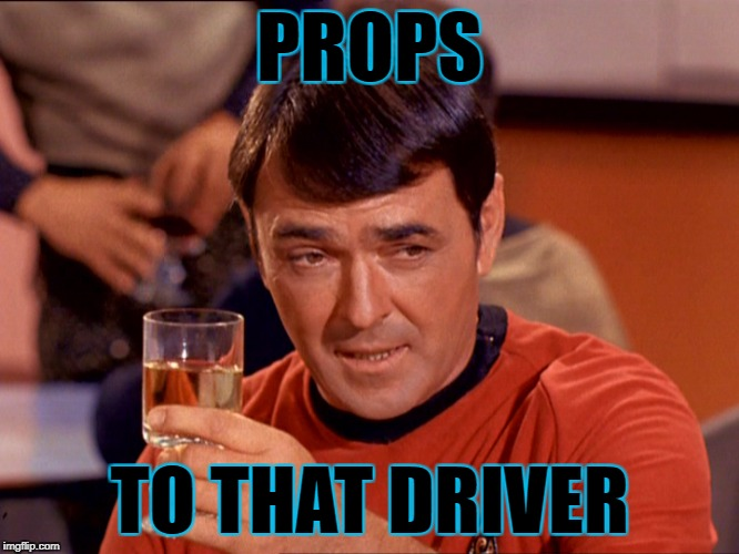 PROPS TO THAT DRIVER | made w/ Imgflip meme maker