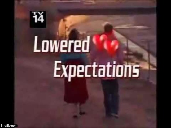 Lower Your Expectations Imgflip