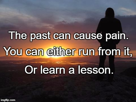 sunset | The past can cause pain. Or learn a lesson. You can either run from it, | image tagged in sunset | made w/ Imgflip meme maker