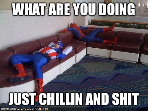 Super hero week, a pipe_picasso and modalite event |  WHAT ARE YOU DOING; JUST CHILLIN AND SHIT | image tagged in super hero breakroom,modalite,pipe_picasso,superhero,break | made w/ Imgflip meme maker