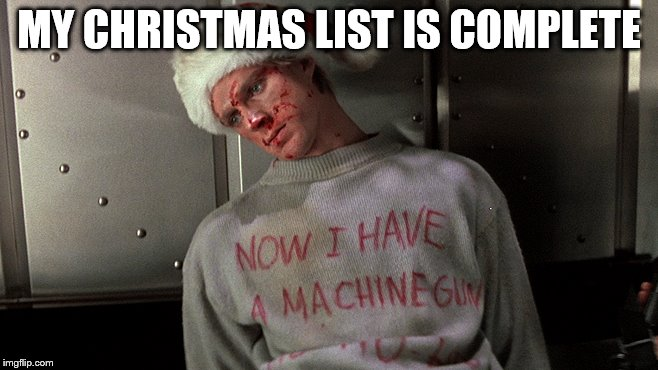 MY CHRISTMAS LIST IS COMPLETE | made w/ Imgflip meme maker