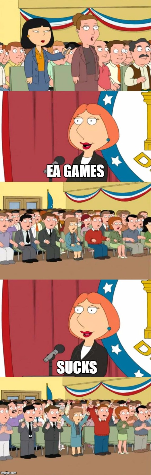 Lois Griffin | EA GAMES SUCKS | image tagged in lois griffin,gaming | made w/ Imgflip meme maker