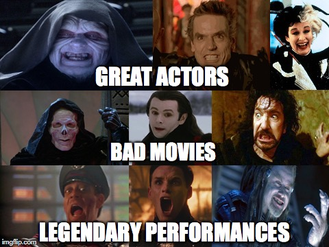 Great Actors | GREAT ACTORS LEGENDARY PERFORMANCES BAD MOVIES | image tagged in cheesy,star wars prequels,disney,twilight,hollywood | made w/ Imgflip meme maker