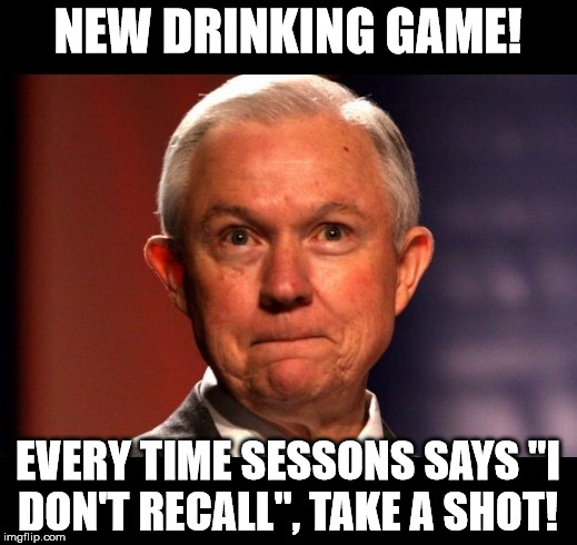 "Jeff Sessions | NEW DRINKING GAME! EVERY TIME SESSONS SAYS ""I DON'T RECALL"", TAKE A SHOT! 