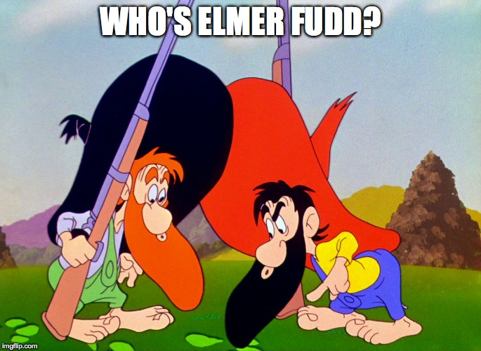 WHO'S ELMER FUDD? | made w/ Imgflip meme maker