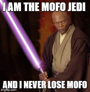 JEDI SAMUEL JACKSON | I AM THE MOFO JEDI AND I NEVER LOSE MOFO | image tagged in jedi samuel jackson | made w/ Imgflip meme maker