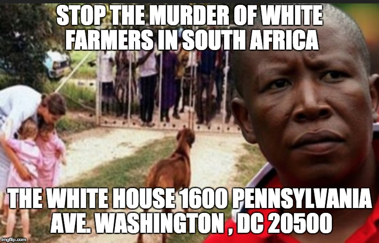 Post Card campaign for FLOTUS to take action against farm murders in South Africa | STOP THE MURDER OF WHITE FARMERS IN SOUTH AFRICA THE WHITE HOUSE 1600 PENNSYLVANIA AVE. WASHINGTON , DC 20500 | image tagged in farmmurders,whitegenocide | made w/ Imgflip meme maker