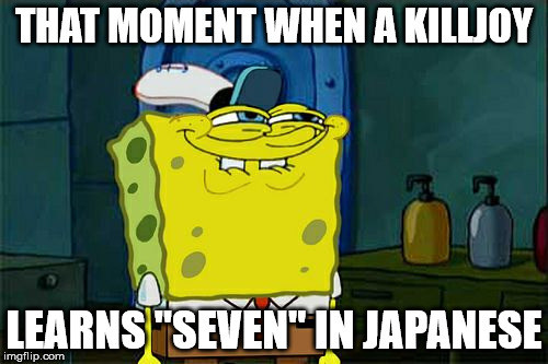 "7 Na (7 7 7 7 Na) | THAT MOMENT WHEN A KILLJOY LEARNS ""SEVEN"" IN JAPANESE 