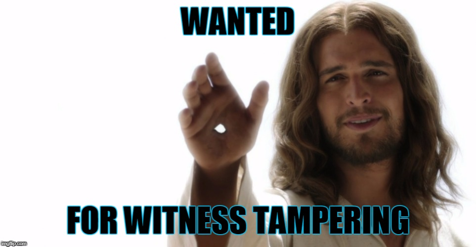 WANTED FOR WITNESS TAMPERING | made w/ Imgflip meme maker