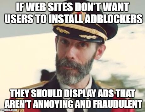 No WinZip, I don't want you to update my drivers. I don't want malware on my computer! | IF WEB SITES DON'T WANT USERS TO INSTALL ADBLOCKERS THEY SHOULD DISPLAY ADS THAT AREN'T ANNOYING AND FRAUDULENT | image tagged in captain obvious,memes,ads | made w/ Imgflip meme maker