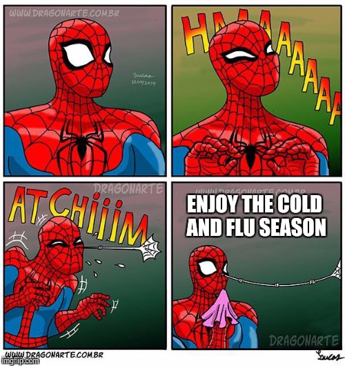 Spidey has the flu bug - Superhero Week Nov 12 -18 A Pipe_Picasso and Madolite event | ENJOY THE COLD AND FLU SEASON | image tagged in superhero week,pipe_picasso,madolite,spider-man,spidey | made w/ Imgflip meme maker