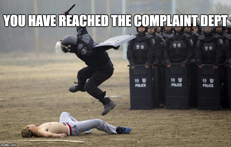YOU HAVE REACHED THE COMPLAINT DEPT | made w/ Imgflip meme maker