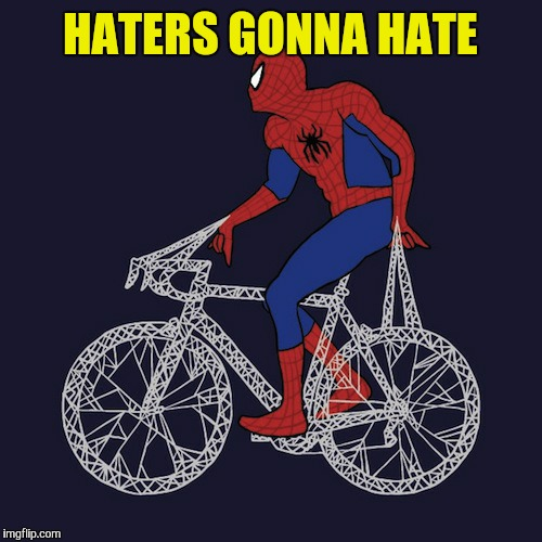 HATERS GONNA HATE | image tagged in memes,haters gonna hate,superhero week,spiderman | made w/ Imgflip meme maker