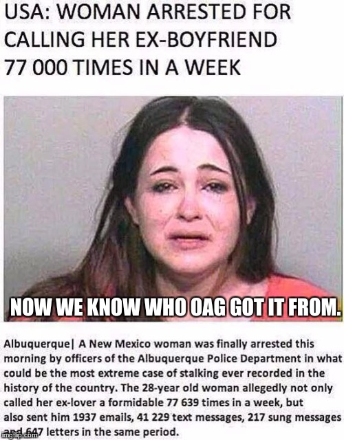 Overly Attatched Girlfriends Mother, a Socrates, isayisay, and Craziness_all_the_way event. (OAG week, sorry, I was late.) | NOW WE KNOW WHO OAG GOT IT FROM. | image tagged in oag week,oag's mother | made w/ Imgflip meme maker