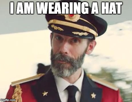Captain Obvious | I AM WEARING A HAT | image tagged in captain obvious | made w/ Imgflip meme maker