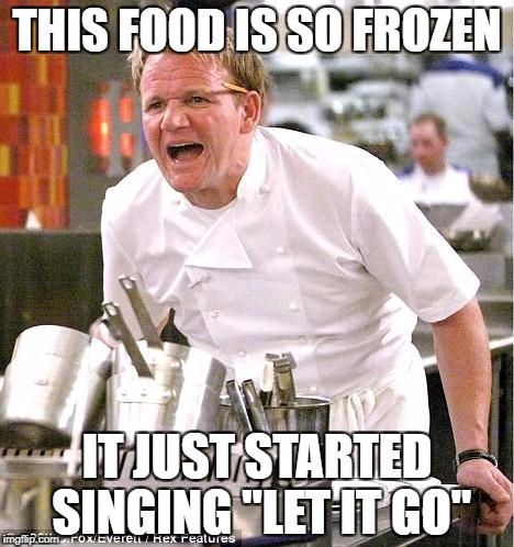 "Chef Gordon Ramsay | THIS FOOD IS SO FROZEN IT JUST STARTED SINGING ""LET IT GO"" 
