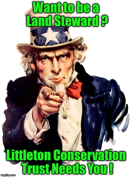Uncle Sam Meme | Want to be a Land Steward ? Littleton Conservation Trust Needs You ! | image tagged in memes,uncle sam | made w/ Imgflip meme maker