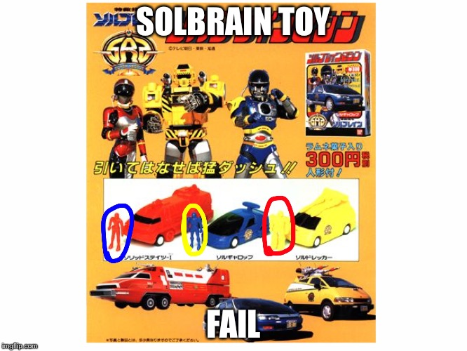 Bootleg Solbrain Toy | SOLBRAIN TOY FAIL | image tagged in bootleg toy fail | made w/ Imgflip meme maker