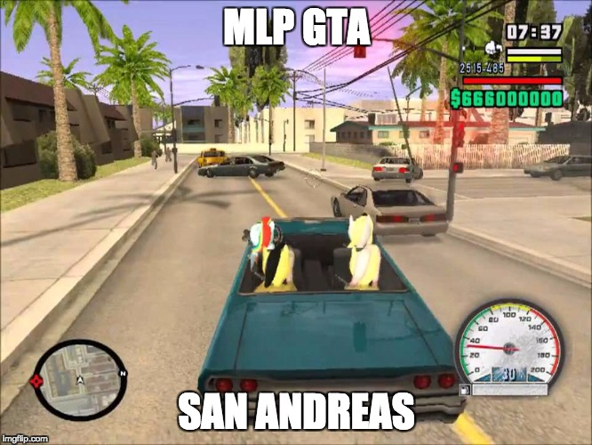 Because the internet is a thing! | MLP GTA SAN ANDREAS | image tagged in memes,grand theft auto,my little pony,gta san andreas | made w/ Imgflip meme maker